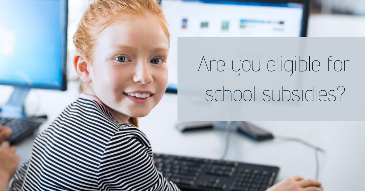 Are you eligible for school subsidies?